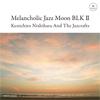 Melancholic Jazz Moon BLK Ⅱ